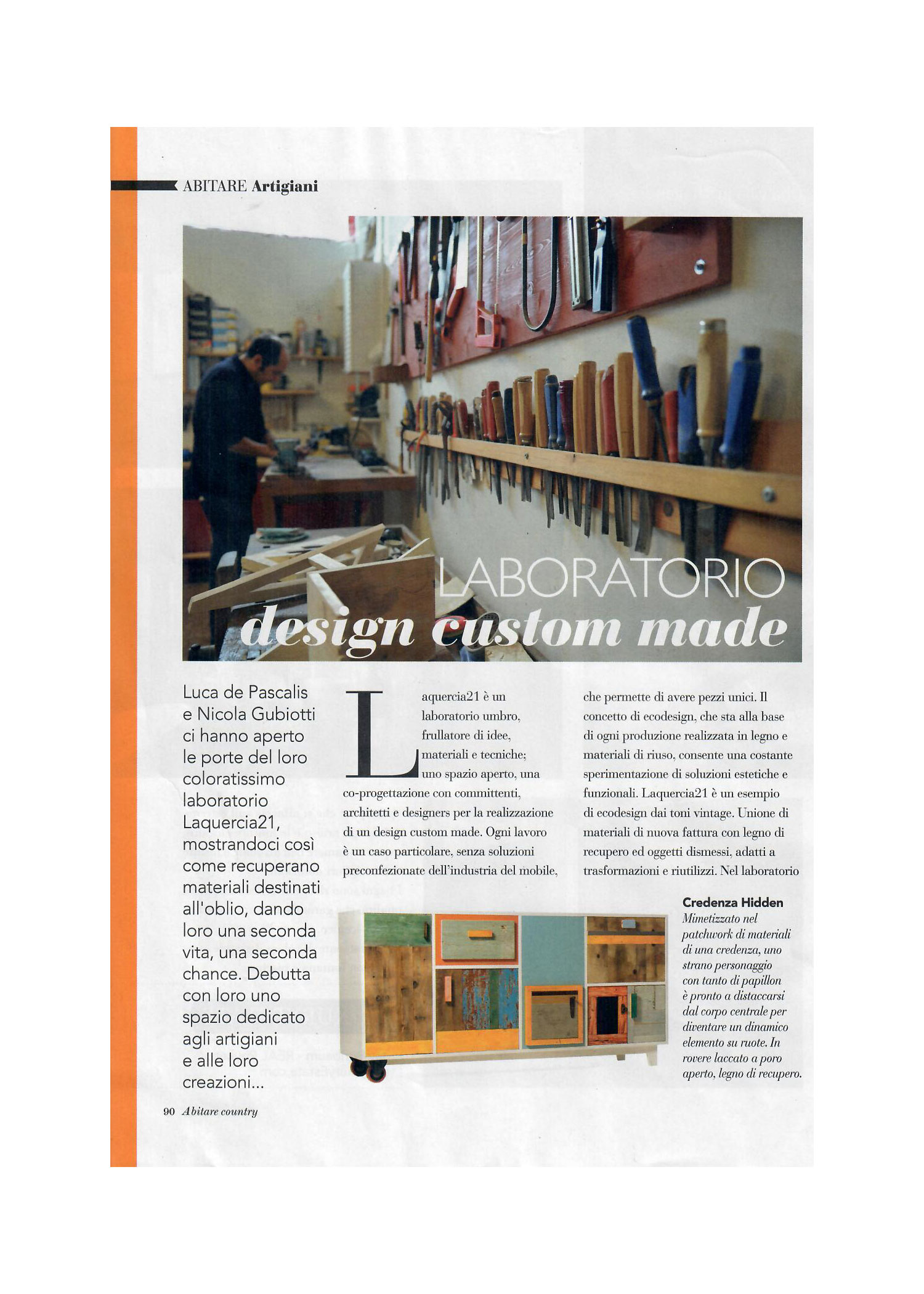 Un laboratori di design custom made rivista di arredamento Abitare Country